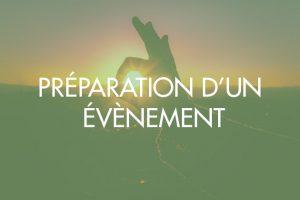 Préparation d'un évènement afin d'optimiser votre potentiel